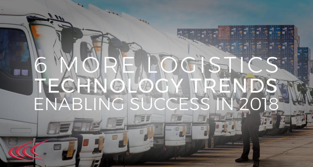 Logistics technology trends that will shape 2018